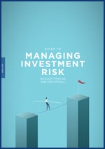 A Guide to Managing Investment Risk