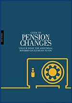A Guide to Pension Changes