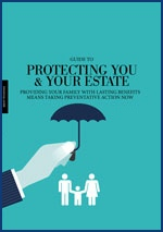 A Guide to Protecting You & Your Estate