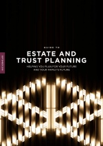A Guide to Estate and Trust Planning